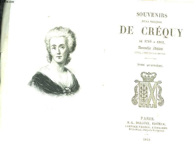 SOUVENIRS DE LA MARQUISE DE CREQUY DE 1710 A 1803 - TOME  4