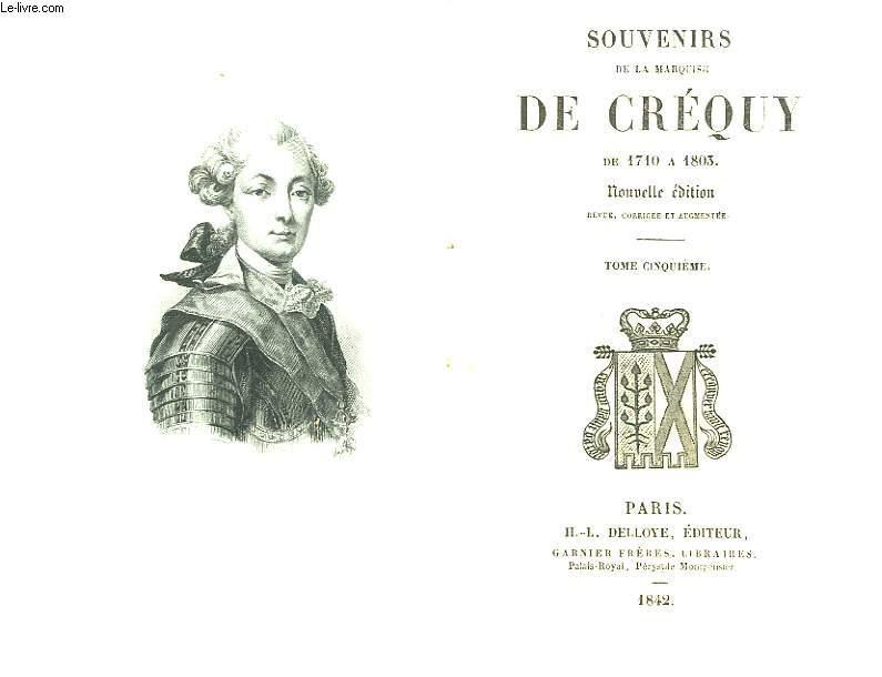 SOUVENIRS DE LA MARQUISE DE CREQUY DE 1710 A 1803 - TOME 5
