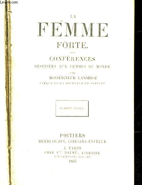 LA FEMME FORTE - CONFERENCES DESTINEES AUX FEMMES DU MONDE