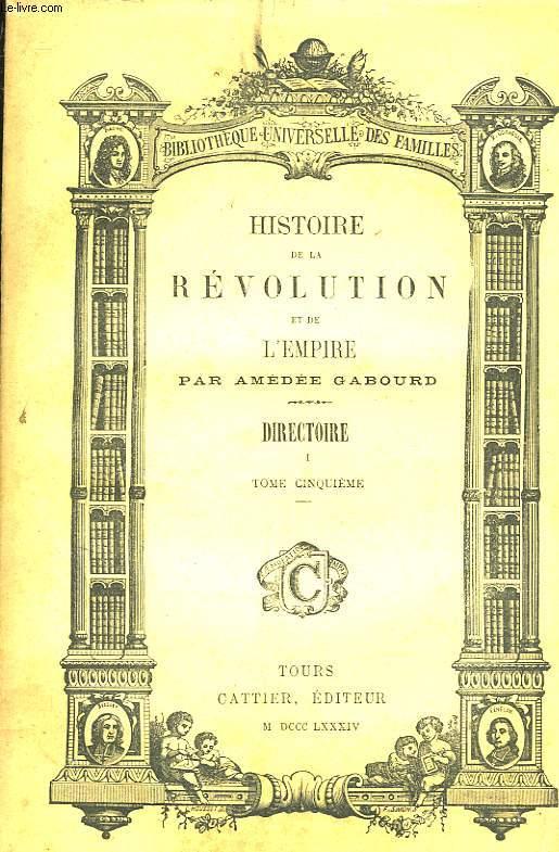 HISTOIRE DE LA REVOLUTION ET DE L'EMPIRE - DIRECTOIRE - TOME 5