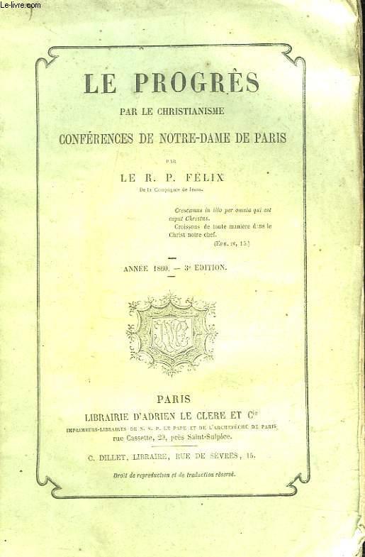 LE PROGRES PAR LE CHRISTIANISME CONFERENCES DE NOTRE-DAME DE PARIS