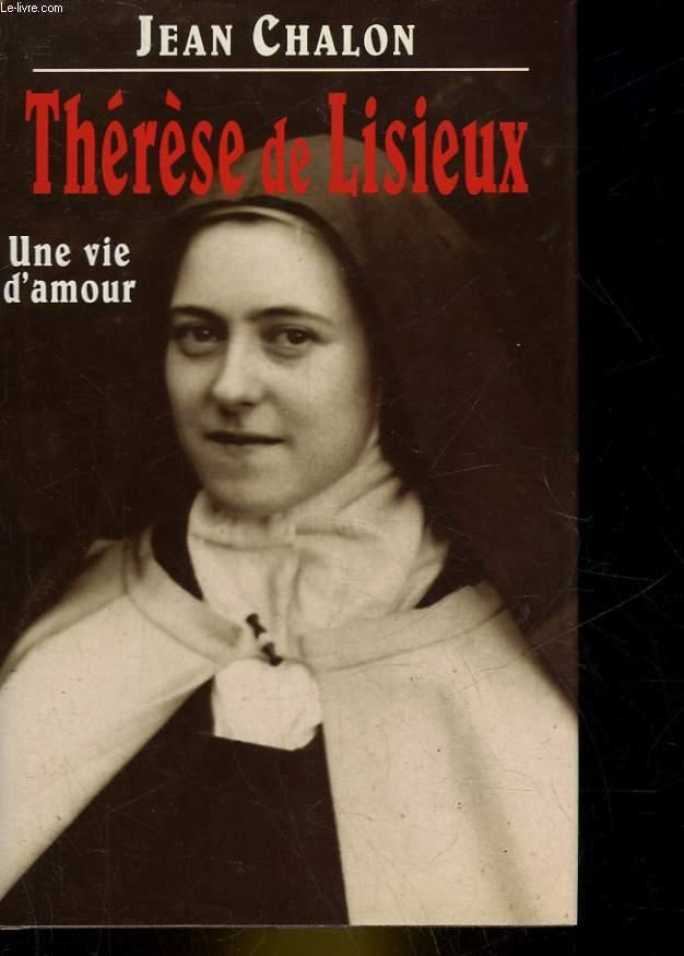 THERESE DE LISIEUX, UNE VIE D'AMOUR