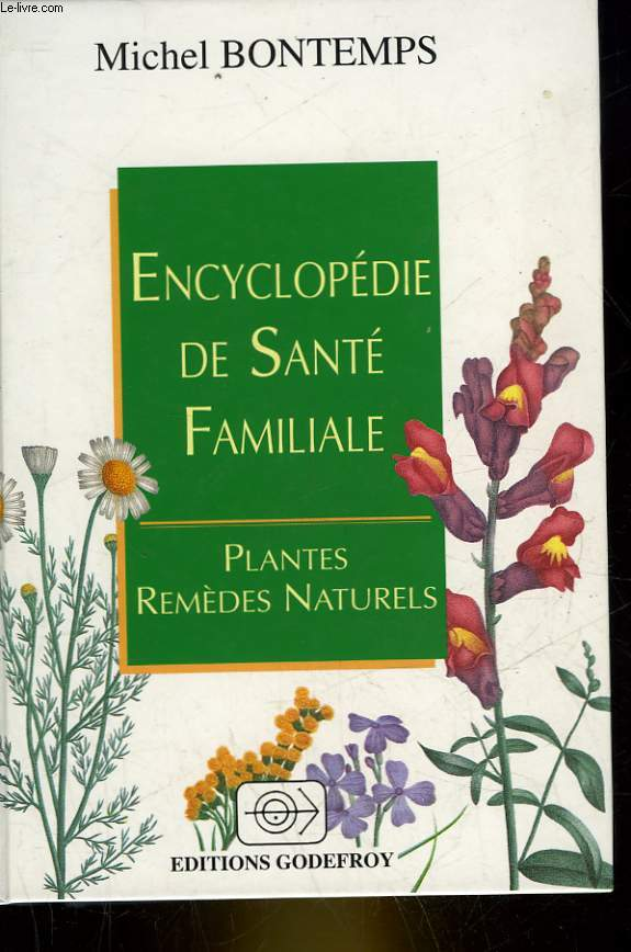 ENCYCLOPEDIE DE SAINTE FAMILIALE - PLANTES - REMEDES NATURELS