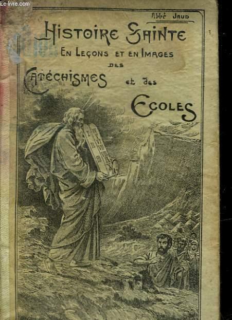 HISTOIRE SAINTE EN LECONS ET EN IMAGES DES CATECHISMES ET DES ECOLES