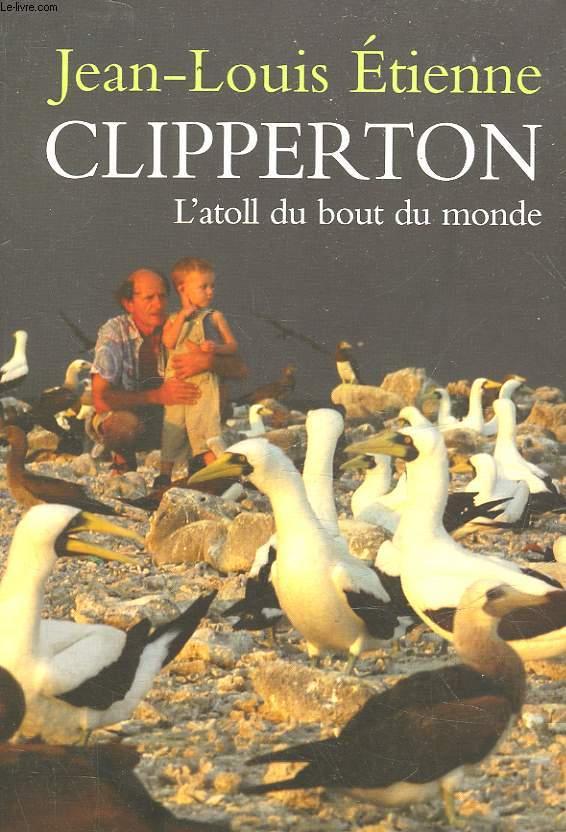 CLIPPERTON L'ATOLL DU BOUT DU MONDE