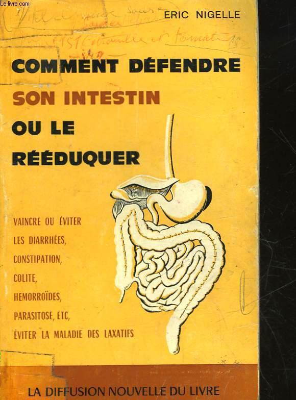 COMMENT DEFENDRE SON INTESTIN OU LE REEDUQUER