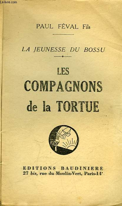LA JEUNESSE DU BOSSU - LES COMPAGNONS DE LA TORTUE