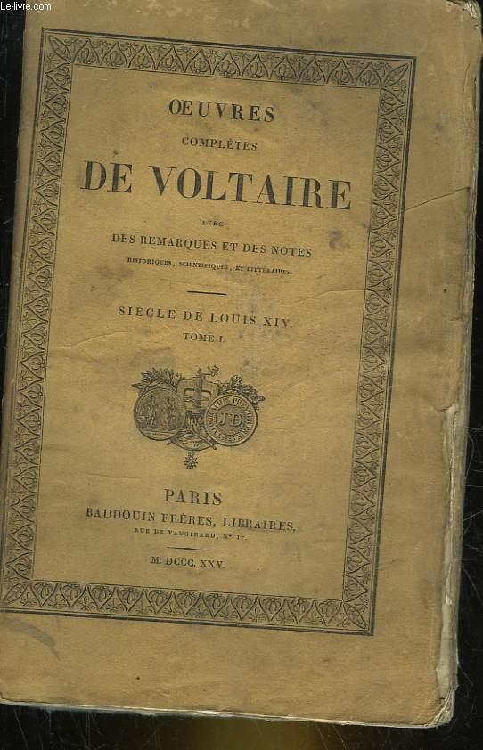 OEUVRES COMPLETES DE VOLTAIRE AVEC REMARQUES ET DES NOTES - TOME 25 - SIECLE DE LOUIS 14 - TOME 1