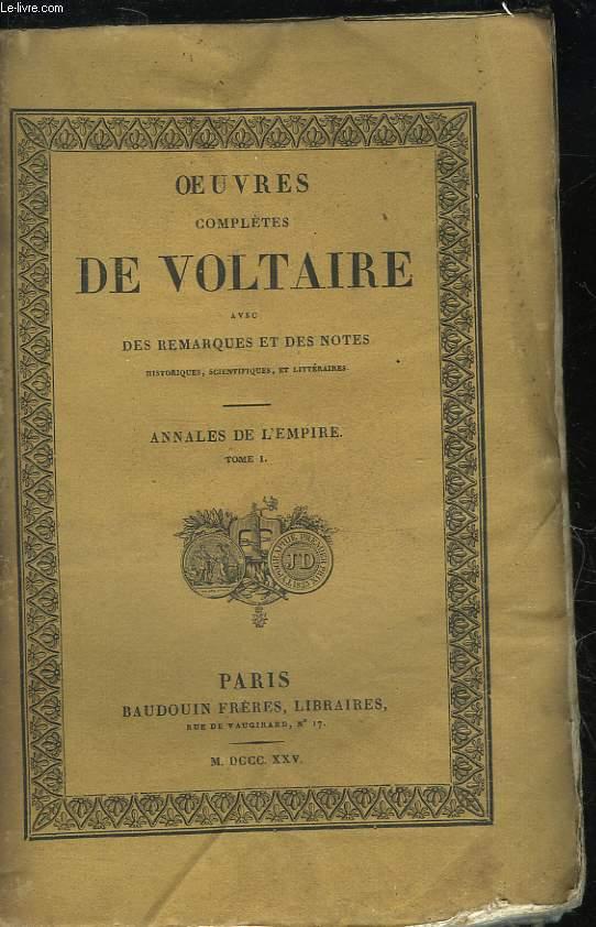 OEUVRES COMPLETES DE VOLTAIRE AVEC REMARQUES ET DES NOTES - TOME 32 - ANNALES DE L'EMPIRE - TOME 1