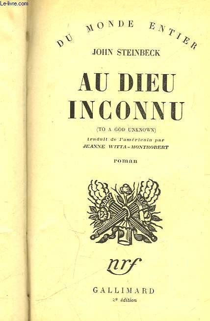 AU DIEU INCONNU - TO A GOD UNKNOWN