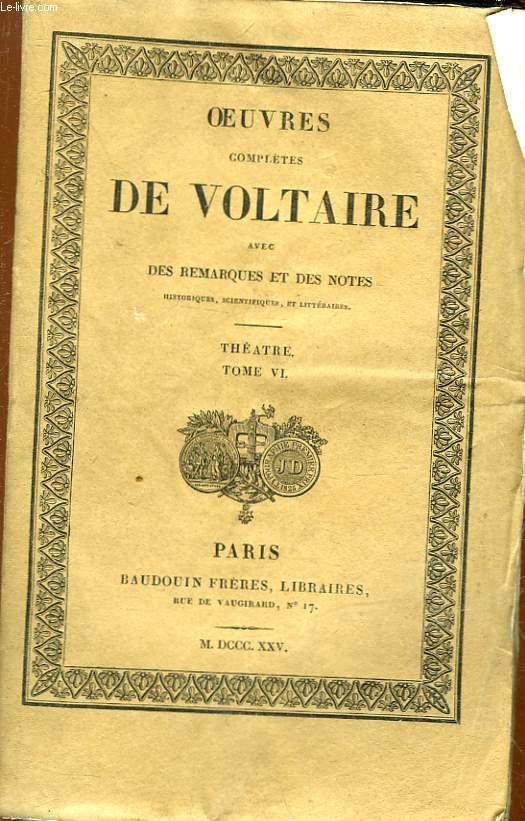 OEUVRES COMPLETES DE VOLTAIRE AVEC REMARQUES ET DES NOTES - TOME 8 - THEATRE TOME 6