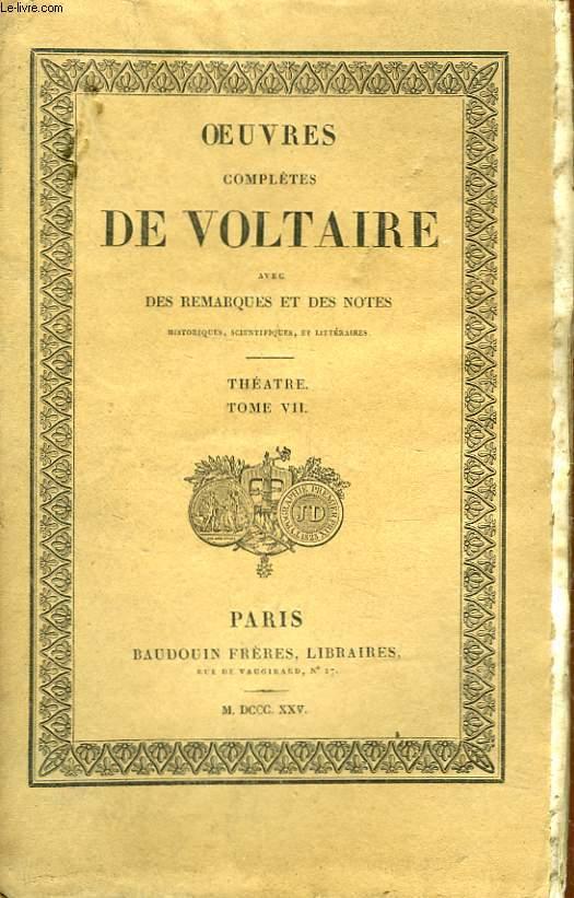 OEUVRES COMPLETES DE VOLTAIRE AVEC REMARQUES ET DES NOTES - TOME 9 - THEATRE TOME 7