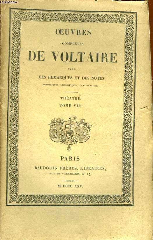 OEUVRES COMPLETES DE VOLTAIRE AVEC REMARQUES ET DES NOTES - TOME 10 - THEATRE - TOME 8