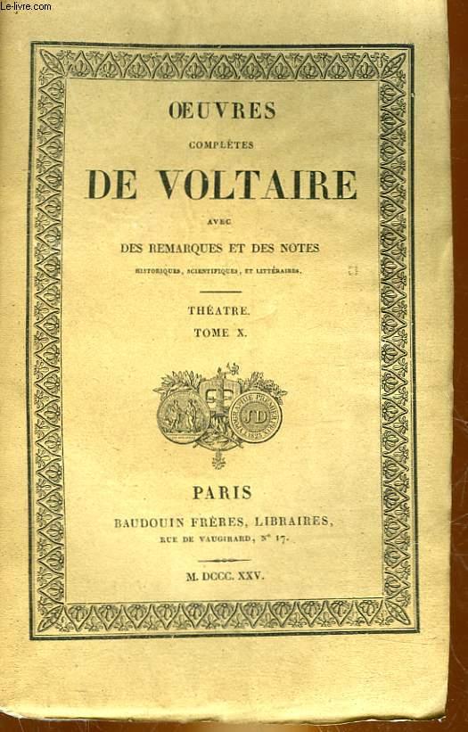 OEUVRES COMPLETES DE VOLTAIRE AVEC REMARQUES ET DES NOTES - TOME 12 - THEATRE TOME 10