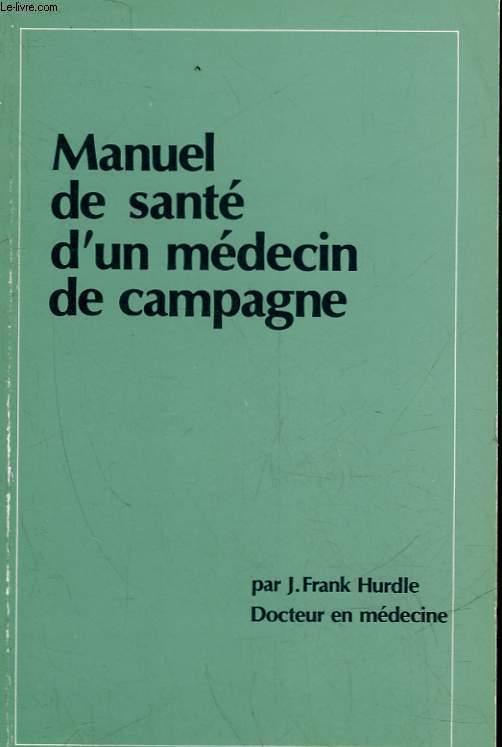 LE MANUEL DE SANTE D'UN MEDECIN DE CAMPAGNE