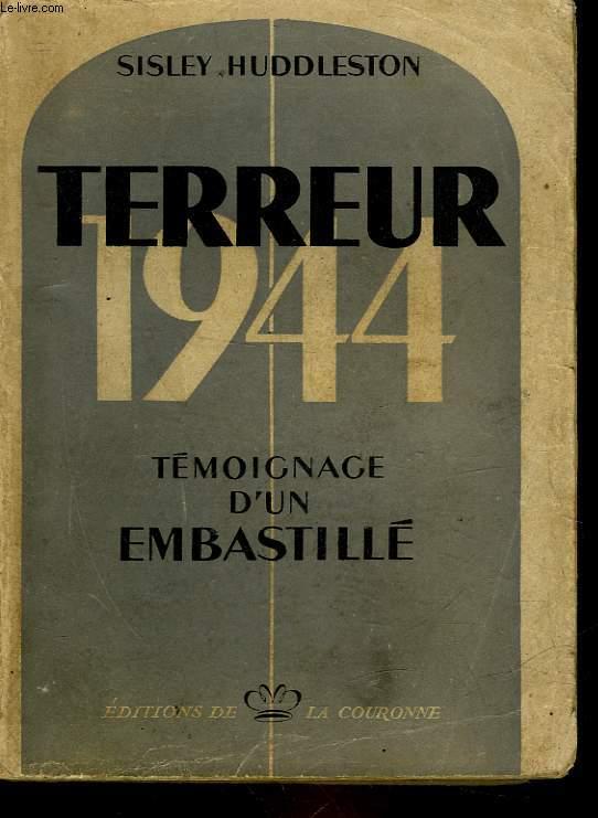 TERREUR 1944 - TEMOIGNAGE D'UN EMBASTILLE