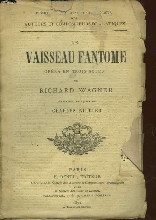LE VAISSEAU FANTOME - OPERA EN 3 ACTES
