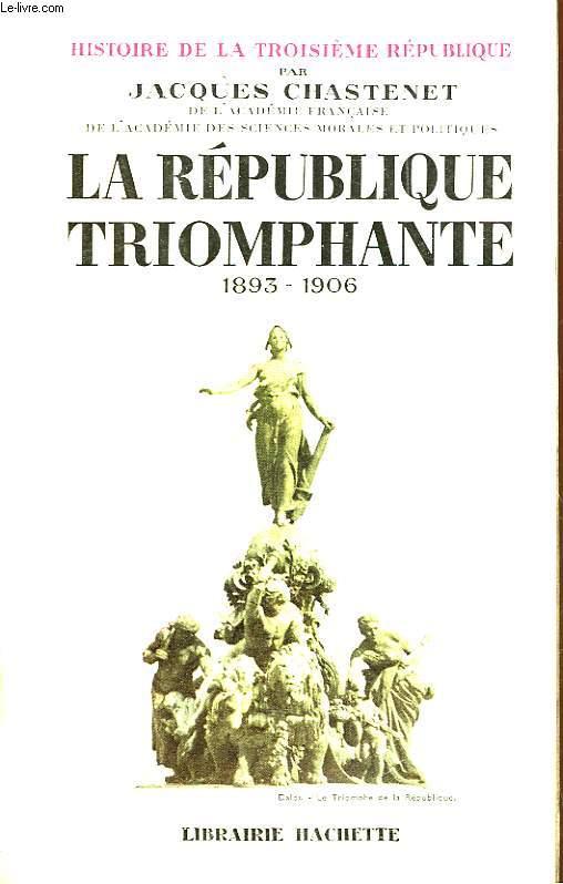 LA REPUBLIQUE TRIOMPHANTE 1893 - 1906 - 3