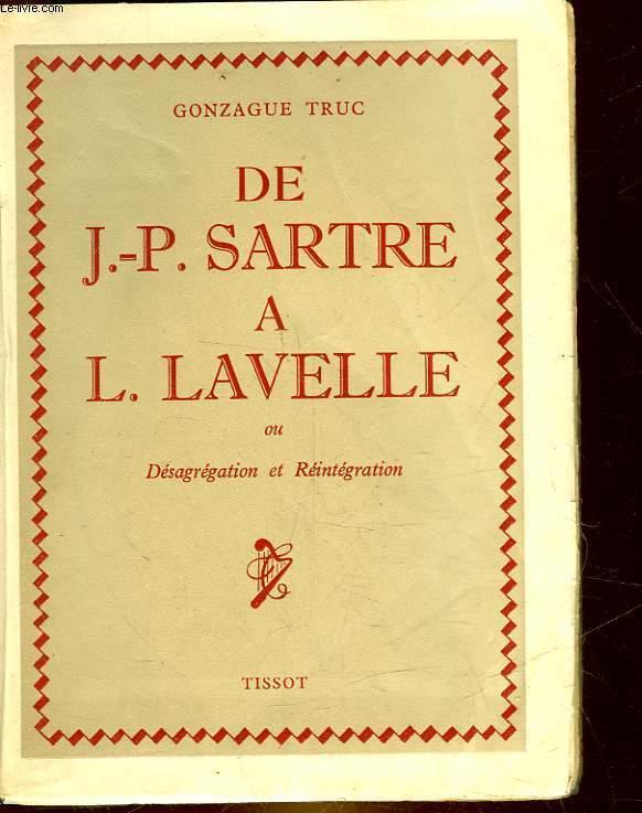 DE J. P. SARTRE A L. LAVELLE OU DESAGREGATION ET REINTEGRATION