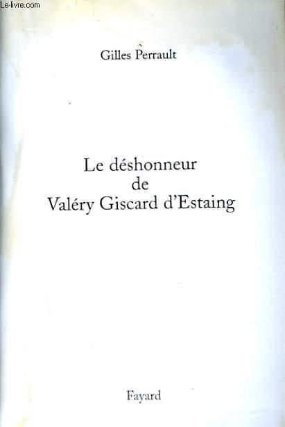 LE DESHONNEUR DE VALERY GISCARD D'ESTAING