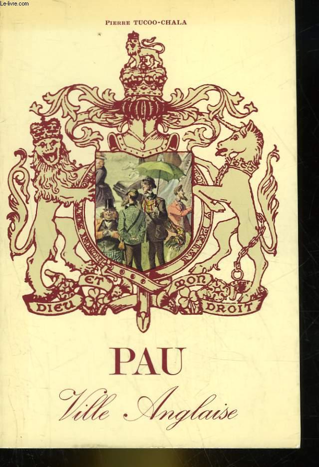 PAU - VILLE ANGLAISE - PROMENADES HISTORIQUES