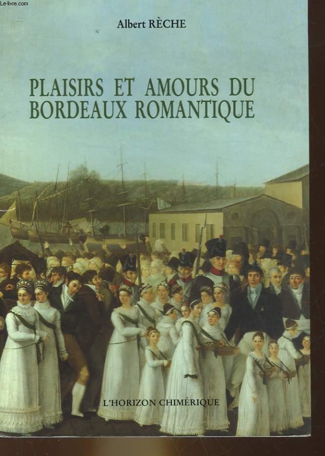 PLAISIRS ET AMOURS DU BORDEAUX ROMANTIQUE