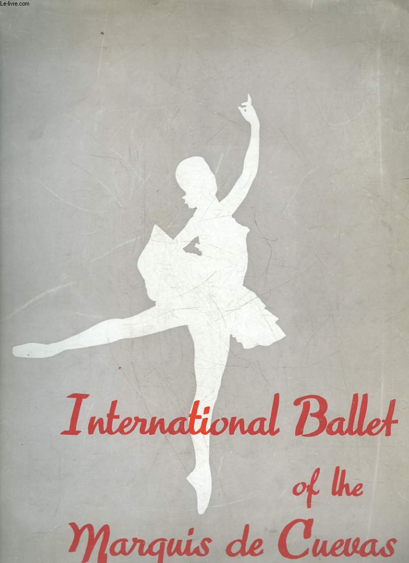 1 PROGRAMME - INTERNATIONAL BALLET OF THE MARQUIS DE CUEVAS - LE MAL DU SIECLE - LA MORT DE NARCISSE