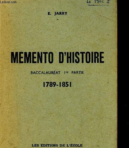 MEMENTO D'HISTOIRE - BACCALAUREAT 1° PARTIE - 1789 - 1851