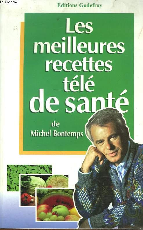 LES MEILLEURES RECETTES TELE DE SANTE DE MICHEL BONTEMPS