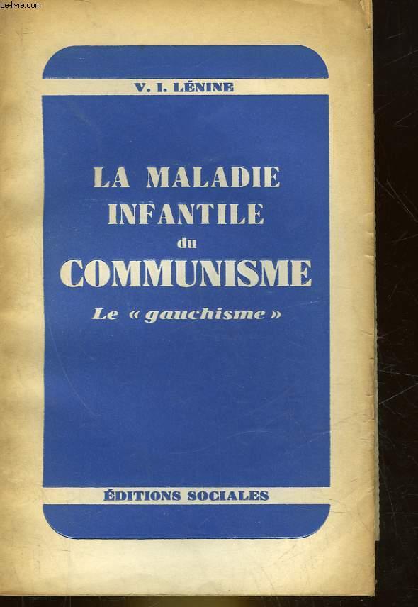 LA MALADIE INFANTILE DU COMMUNISME - LE GAUCHISME