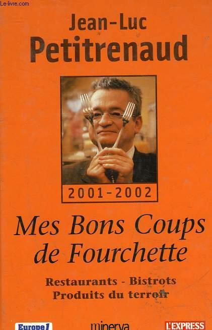 MES BONS COUPS DE FOURCHETTE 2001 - 2002