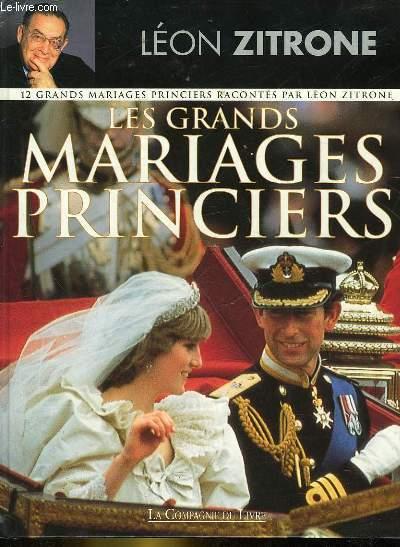 LES GRANDS MARIAGES PRINCIERS
