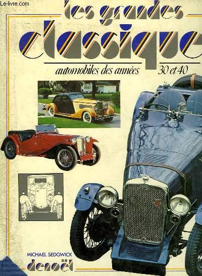 LES GRANDES CLASSIQUES AUTOMOBILES DES ANNEES 30 ET 40