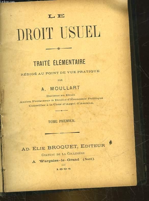 LE DROIT USUEL - TRAITE ELEMENTAIRE - TOME 1