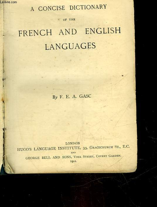 A CONCISE DICTIONARY OF THE FRENCH AND ENGLISH LANGUAGES