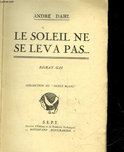 LE SOLEIL NE SE LEVA PAS...