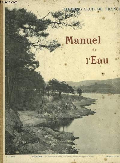 MANUEL DE L'EAU SUITE ET COMPLEMENT DU MANUEL DE L'ARBRE POUR SERVIR A L'ENSEIGNEMENT SYLVO-PASTORAL DANS LES ECOLES