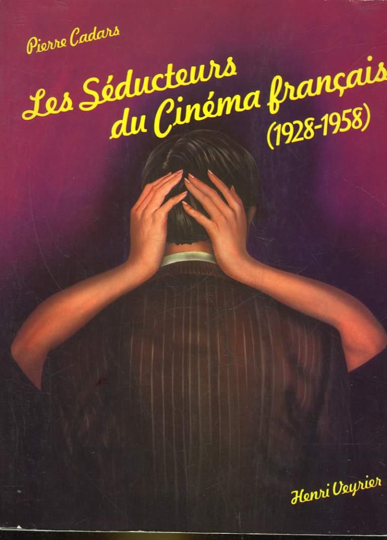 LES SEDUCTEURS DU CINEMA FRANCAIS 1928 - 1958