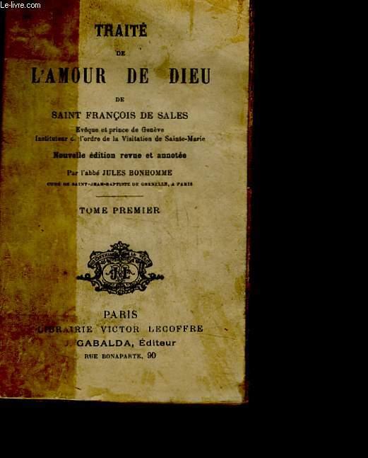 TRAITE DE L'AMOUR DE DIEU - TOME 1