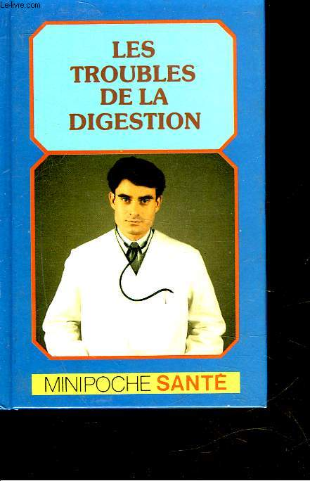 LES TROUBLES DE LA DIGESTION