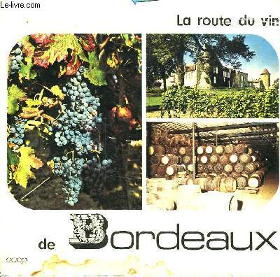 LA ROUTE DU VIN DE BORDEAUX
