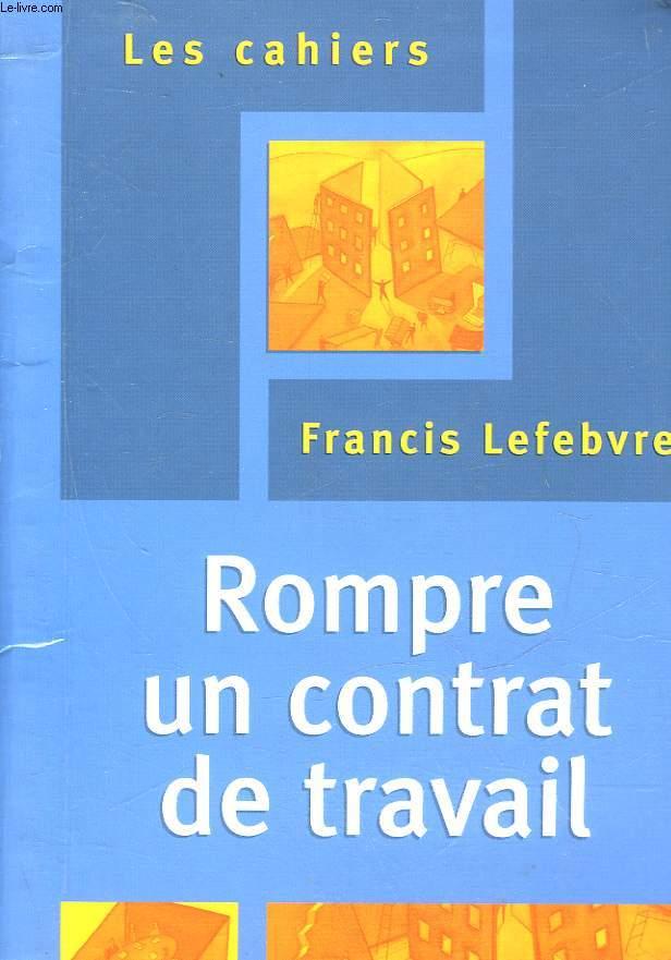 LES CAHIERS - ROMPRE UN CONTRAT DE TRAVAIL
