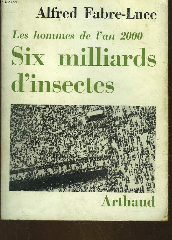 SIX MILLIARDS D'INSECTES - LES HOMMES DE L'AN 2000