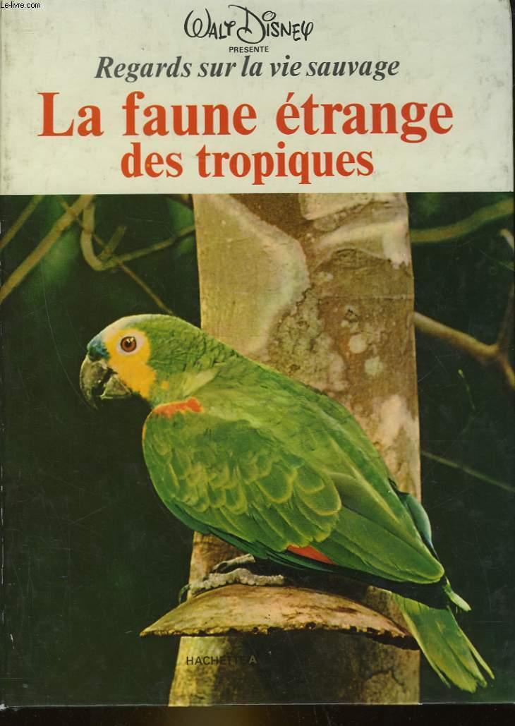 LA FAUNE ETRANGE DES TROPIQUES