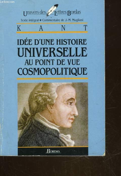 IDEE D4UNE HISTOIRE UNIVERSELLE AU POINT DE VUE COSMOPOLITIQUE