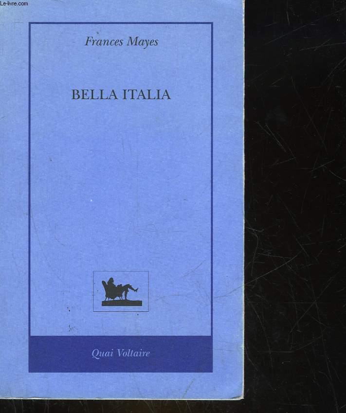 BELLA ITALIA - LA DOUCEUR DE VIVRE EN ITALIE