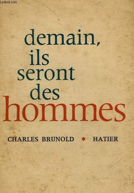 DEMAIN, ILS SERONT DES HOMMES