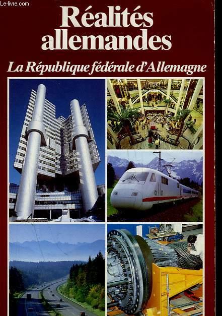 REALITES ALLEMANDES - LA REPUBLIQUE FEDERALE D'ALLEMAGNE
