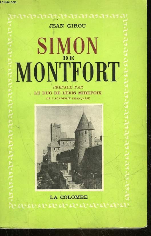 SIMON DE MONTFORT DU CATHARISME A LA CNOQUETE