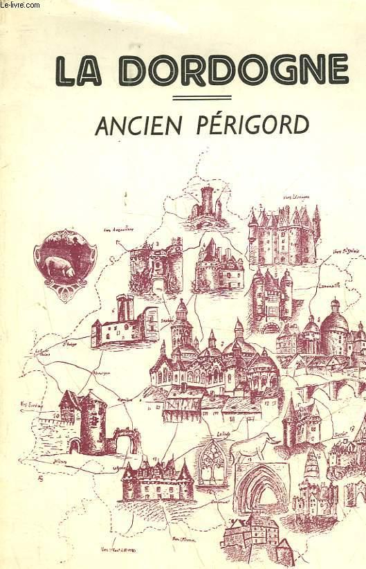 LA DORDOGNE ANCIEN PERIGORD